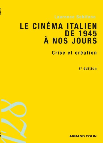 Le cinma italien de 1945  nos jours - 3e d. - Crise et cration