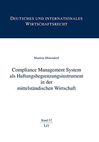 Compliance Management System als Haftungsbegrenzungsinstrument in der mittelständischen Wirtschaft