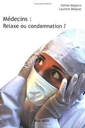 Médecins : relaxe ou condamnation ? : Tout savoir sur les contentieux médicaux