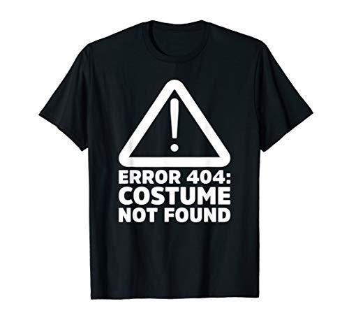 Kostüm Fehler 404 Shirt - Fehler 404 Kostüm nicht gefunden Halloween Lustiger Humor T-Shirt