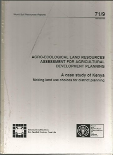 Agro-Ecological Land Resources Assessment for Agricultural Development Planning: A Case Study of Kenya (World Soil Resources Reports) por G.W. Fischer
