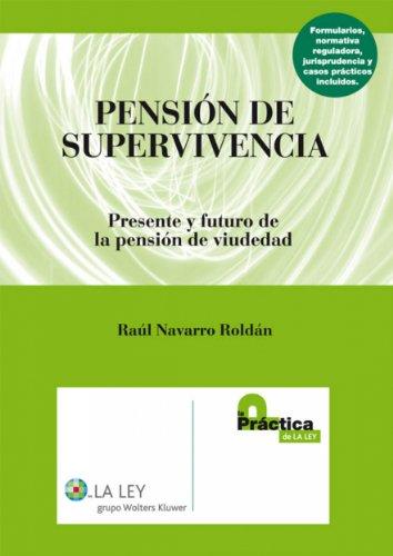 Pensión de supervivencia por Raúl Navarro Roldán