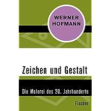 Zeichen und Gestalt: Die Malerei des 20. Jahrhunderts (German Edition)