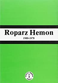 Roparz hemon 1900-1978 par  Dalc'homp Soñj
