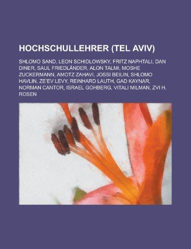 Hochschullehrer (Tel Aviv): Shlomo Sand, Leon Schidlowsky, Fritz Naphtali, Dan Diner, Saul Friedlander, Alon Talmi, Moshe Zuckermann