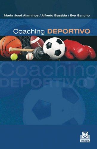 Coaching deportivo: Mucho más que entrenamiento (Deportes) por María José Alaminos