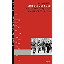 Kriegsausbruch: Deutschlands Weg in die Katastrophe 1900-1914