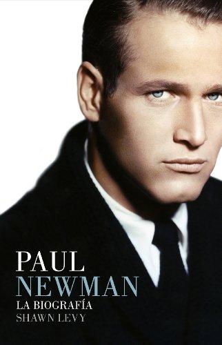 Paul Newman: La biografía por Shawn Levy