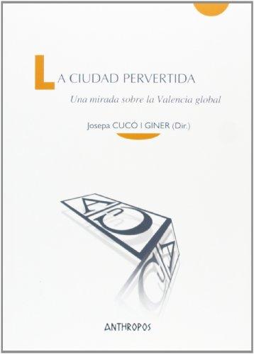 La ciudad pervertida: Una mirada sobre la Valencia global (Cuadernos A. Temas de Innovación Social)