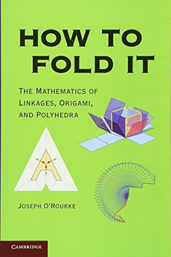 How to Fold It: The Mathematics of Linkages, Origami, and Polyhedra