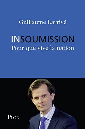 Insoumission (Hors collection) par Guillaume LARRIVÉ