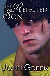 The Rejected Son: (The Coming Out Series, #1) by John Green (2012-06-14)