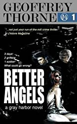 BY Thorne, Geoffrey ( Author ) [ BETTER ANGELS: A GRAY HARBOR NOVEL ] Oct-2012 [ Paperback ]
