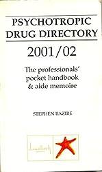 Psychotropic Drug Directory 2001/2002: The Professionals' Pocket Handbook and Aide Memoire
