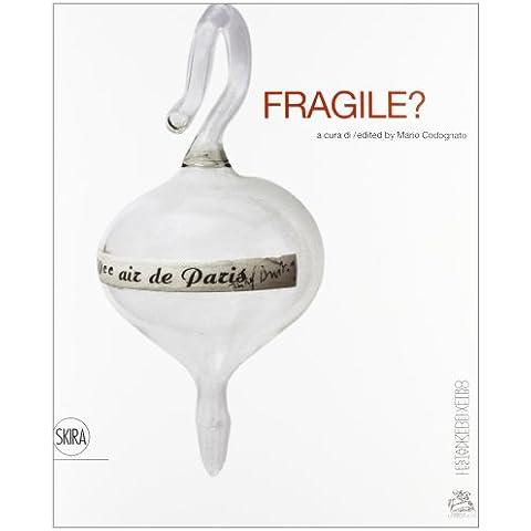Fragile? Le stanze del vetro - Vetro Fragile Vetro