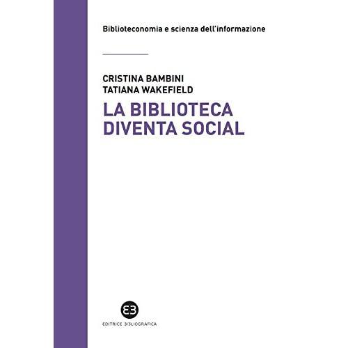 La Biblioteca Diventa Social (Biblioteconomia E Scienza Dell'informaz.)