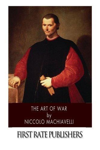 The Art of War by Niccolo Machiavelli (2014-03-06)