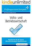 Volks- und Betriebswirtschaft: Vorbereitung auf die IHK-Klausuren 2016