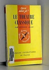 Le Théâtre classique par Antoine Adam