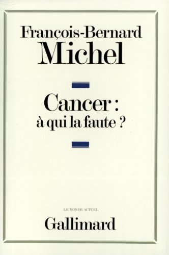 Cancer : à qui la faute ?