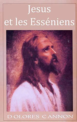 Jésus et les Esséniens par Dolores Cannon