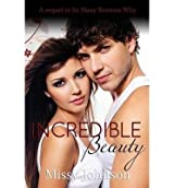 { INCREDIBLE BEAUTY } By Johnson, Missy ( Author ) [ Jul - 2013 ] [ Paperback ]