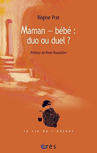 Maman-bébé : duo ou duel ?