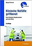 Klinische Notfälle griffbereit: Internistische Akutsituationen auf einen Blick - Marcel Frimmel