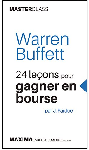 Warren Buffett: 24 leçons pour gagner en bourse par J. Pardoe (Masterclass) (Master class t. 3) par James Pardoe