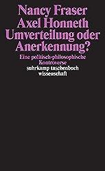 Umverteilung oder Anerkennung?: Eine politisch-philosophische Kontroverse (suhrkamp taschenbuch wissenschaft)