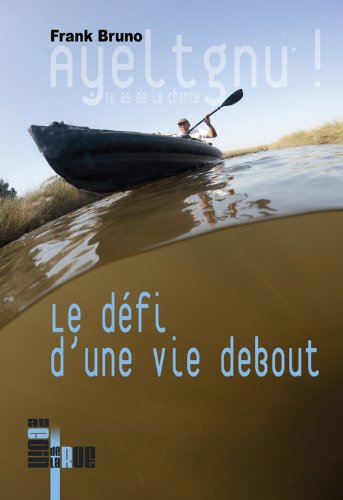 Ayeltgnu ! : Le défi d'une vie debout par Frank Bruno