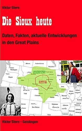 Die Sioux heute: Daten, Fakten, aktuelle Entwicklungen in den Great Plains