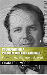 Programming A Problem Oriented Language: Forth - how the internals work