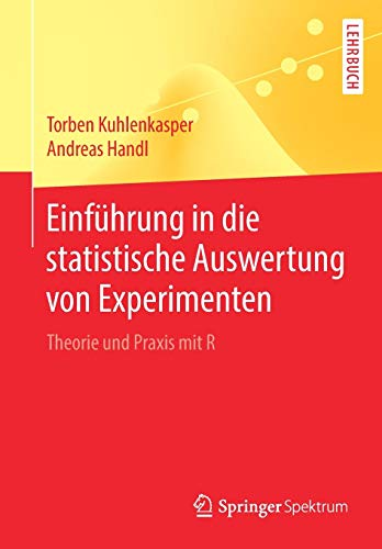 Einführung in die statistische Auswertung von Experimenten: Theorie und Praxis mit R