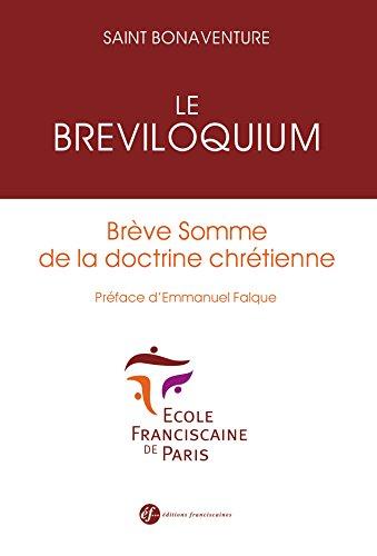 Le Breviloquium. BREVE SOMME DE LA DOCTRINE CHRÉTIENNE par Saint Bonaventure