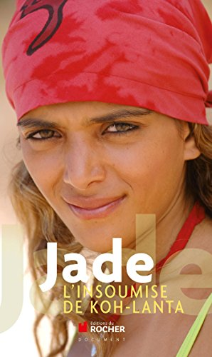 Jade, l'insoumise de Koh-Lanta (Documents)