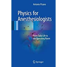 Physics for Anesthesiologists: From Daily Life to the Operating Room