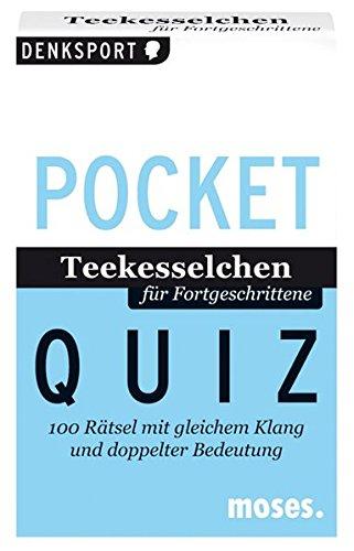 Pocket Quiz Teekesselchen für Fortgeschrittene: 100 Rätsel mit gleichem Klang und doppelter Bedeutung