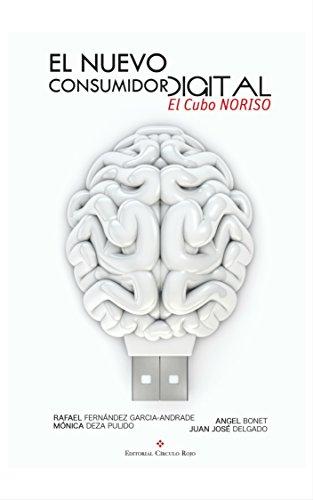 El nuevo consumidor digital: el Cubo NORISO por Juan Jose Delgado Soriano