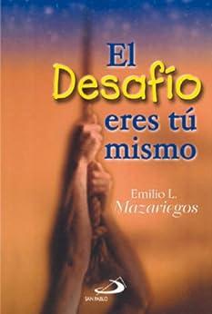 El desafío eres tú mismo de [Mazariegos, Emilio L. ]