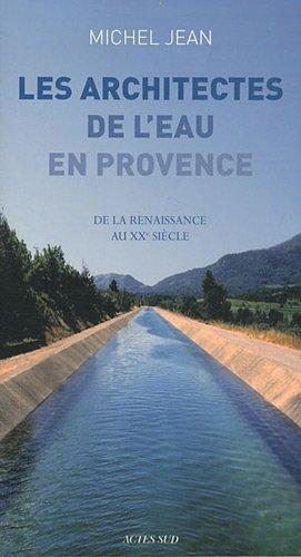 Les architectes de l'eau en Provence : De la renaissance au XXe siècle