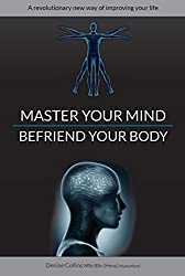 Master Your Mind Befriend Your Body by Denise Collins (2014-10-20)