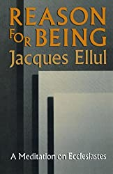 Reason for Being: A Meditation on Ecclesiastes by Jacques Ellul (1990-11-01)