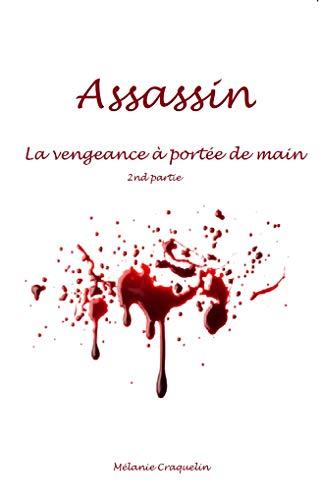 Couverture du livre Assassin: La vengeance à portée de main
