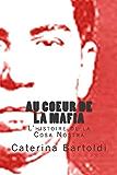 Au Coeur de la Mafia: L'Histoire de la Cosa Nostra