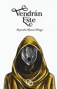 VENDRÁN DEL ESTE par  ALEJANDRO MARCOS ORTEGA