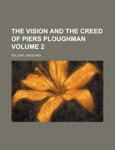 The vision and the creed of Piers Ploughman Volume 2