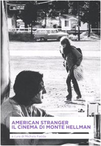 american-stranger-il-cinema-di-monte-hellman