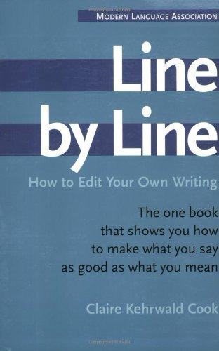 Line by Line: How to Edit Your Own Writing 1st (first) Edition by Cook, Claire Kehrwald published by Houghton Mifflin Harcourt (1985)