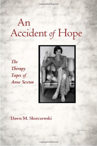 An Accident of Hope: The Therapy Tapes of Anne Sexton by Dawn M. Skorczewski (2-Mar-2012) Paperback
